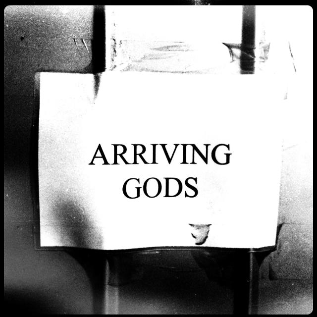 Arriving Gods